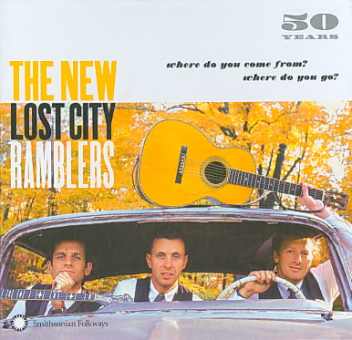 50 YEARS:WHERE DO YOU COME FROM WHERE BY NEW LOST CITY RAMBLE (CD)