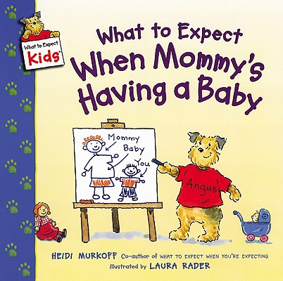 What to Expect When Mommy's Having a Baby By Murkoff, Heidi Eisenberg/ Rader, Laura (ILT)